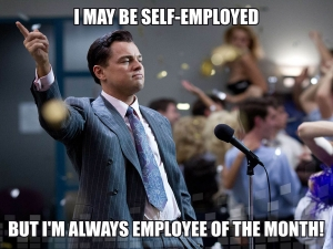I may be self-employed but...