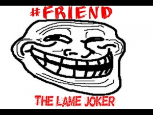 #FRIEND:The lame Joker